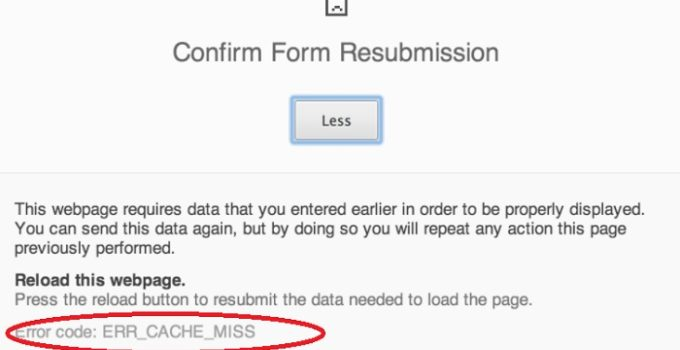 Confirm Form Resubmission (ERR_CACHE_MISS) Error